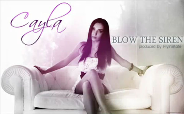 Cayla - Blow the Sirene