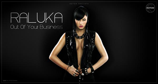 Raluka - Out Of Your Business | Single Nou