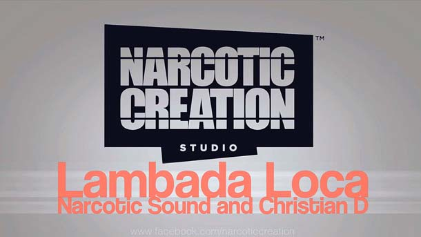 Narcotic Sound and Christian D - Lambada Loca - AUDIO